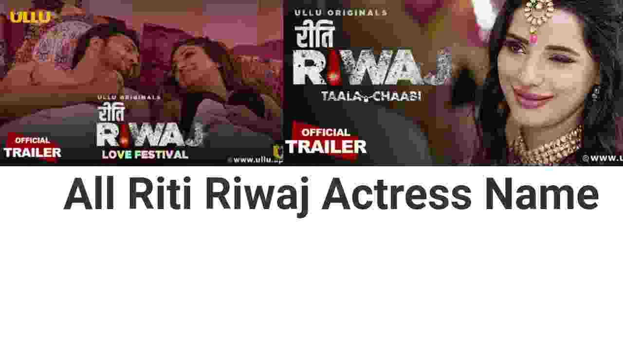Riti Riwaj Actress Name And All Episodes Name List - (ULLU)