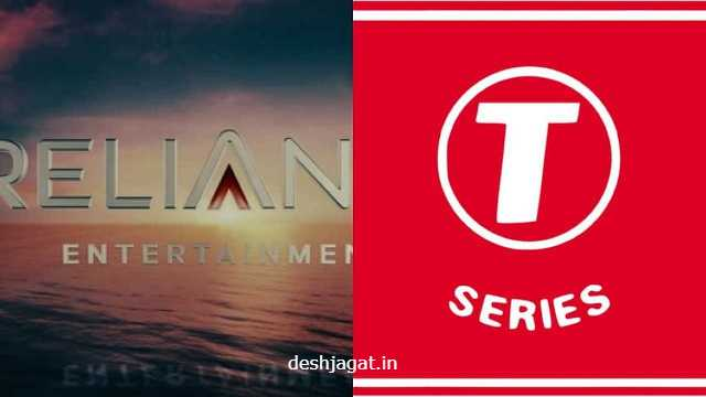 Reliance Entertainment And T-Series